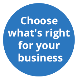 Choose what's right for your business